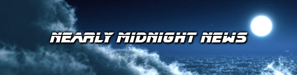 Nearly Midnight News